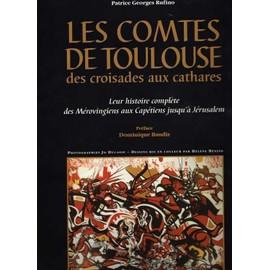 Les Comtes De Toulouse Des Croisades Aux Cathares de Rufino, Patrice Georges