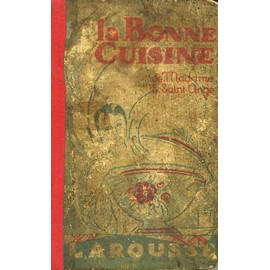 Le livre de cuisne de mme e saint ange recettes et methodes de la bonne cuisine francaise de - La cuisine de madame saint ange ...