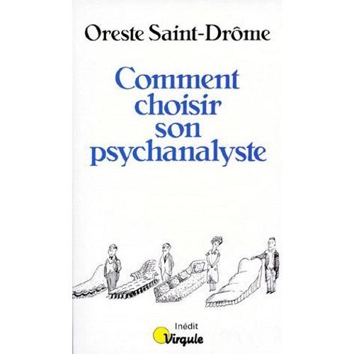 Comment choisir son psychanalyste de oreste saint drome - Comment choisir son frigo ...