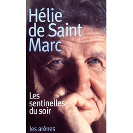 Les Sentinelles Du Soir - Hélie De Saint Marc Saint-Marc-Helie-De-Les-Sentinelles-Du-Soir-Livre-894190472_ML