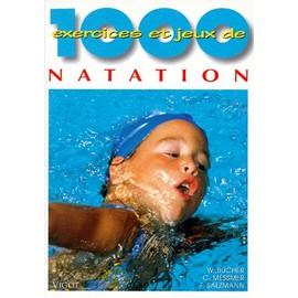 1000 Exercices Et Jeux De Natation de Walter Bucher