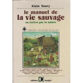 Classiques de l'autarcie et de la survie en pdf Saury-Manuel-De-La-Vie-Sauvage-Livre-567030101_ML