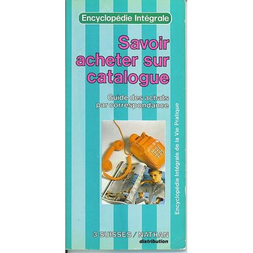 Savoir acheter sur catalogue guide des achats par for Catalogue de fleurs par correspondance