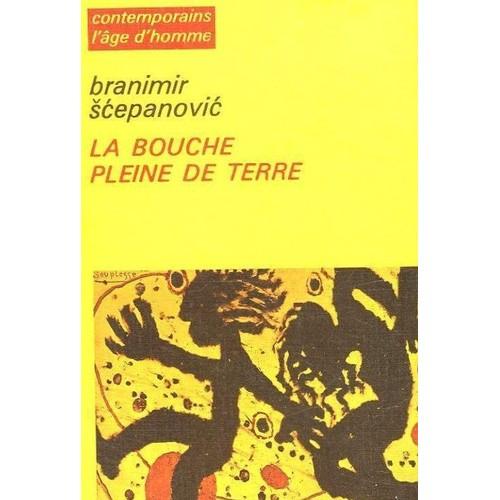 scepanovic-branimir-la-bouche-pleine-de-terre-livre-877397595_l