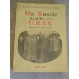 Ma Russie Habill�e En U.R.S.S. (Retour Au Pays Natal). de SCHAKOVSKOY PRINCESSE ZINAIDA