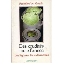 Des Crudit�s Toute L'ann�e - Les L�gumes Lacto-Ferment�s de Annelies Sch�neck
