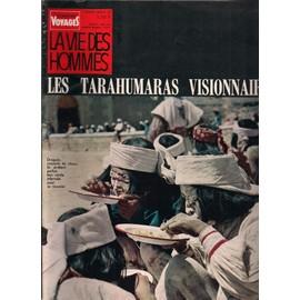 Sciences Et Voyages -Nouvelle S�rie- La Vie Des Hommes N�010 - Les Tarahumaras Visionnaires.