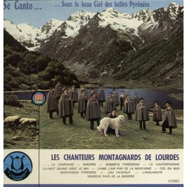 Se Canto... Sous Le Beau Ciel Des Belles Pyr�n�es - Aqueros Mountagnos, La Lourdaise, Bigorre, Cauter�sienne, Lou Picapout, L'avalanche, Heureux Pays De La Bigorre... - Les Chanteurs Montagnards De Lourdes