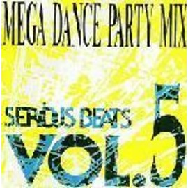Serious Beats 5 Mega Dance Party Mix - Serious Beats Vol 5