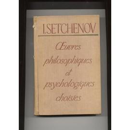 Oeuvres Philosophiques Et Psychologiques Choisies (En Francais) 1957 de Setchenov I