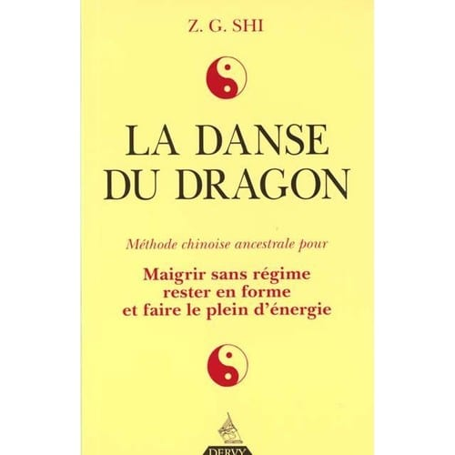 la danse du dragon m thode chinoise ancestrale pour maigrir sans r gime rester en forme et. Black Bedroom Furniture Sets. Home Design Ideas