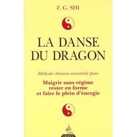 La Danse Du Dragon - M�thode Chinoise Ancestrale Pour Maigrir Sans R�gime, Rester En Forme Et Faire Le Plein D'�nergie de Shih