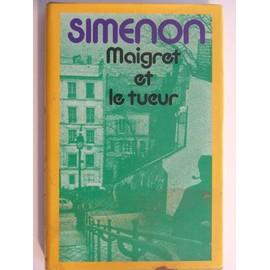 Maigret Et Le Tueur de georges simenon