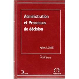 Administration Et Processus De D�cision de Herbert-A Simon