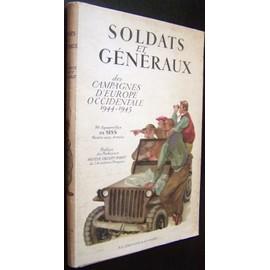 Soldats Et G�n�raux Des Campagnes D'europe Occidentale 1944-1945. 70 Aquarelles De Siss, Peintre Aux Arm�es. de SISS