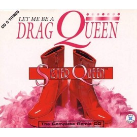 Let Me Be A Drag Queen - Sister Queen
