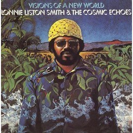 Visions Of A New World - Lonnie Liston Smith
