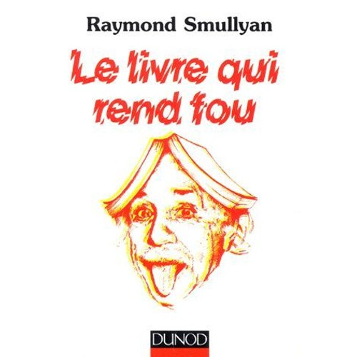 le livre qui rend fou de raymond smullyan livre neuf occasion. Black Bedroom Furniture Sets. Home Design Ideas