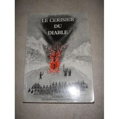 Le cerisier du diable roman de sorcellerie au xvii - Code promo vente du diable frais de port offert ...
