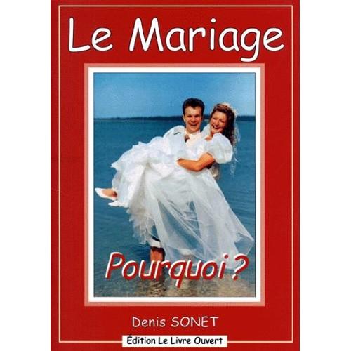 Le mariage pourquoi de denis sonet livre neuf occasion for Le livre de mariage