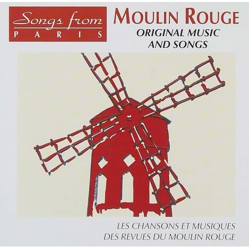Songs From Paris : Moulin Rouge