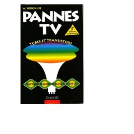 Pannes Tv - 405 Pannes Dont 131 Couleurs, Sympt�mes, Diagnostics, Rem�des de Wladimir Sorokine