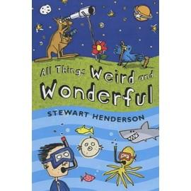 All Things Weird And Wonderful de Stewart Henderson