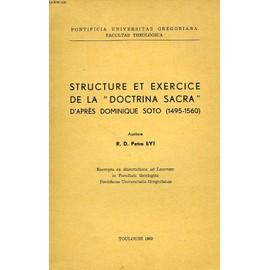 Structure Et Exercice De La 'doctrina Sacra', D'apres Dominique Soto (1495-1560) de Eyt Petro, R., D.
