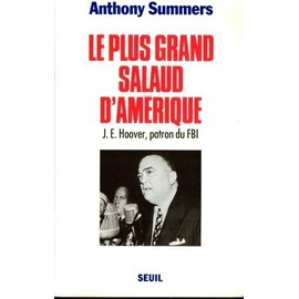 Le Plus Grand Salaud D'am�rique - J.E. Hoover, Patron Du Fbi de Anthony Summers