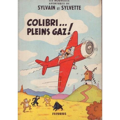 Les nouvelles aventures de Sylvain et Sylvette - Colibri...Pleins gaz