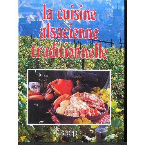 La cuisine alsacienne traditionnelle de josiane syren - Livre de cuisine traditionnelle francaise ...
