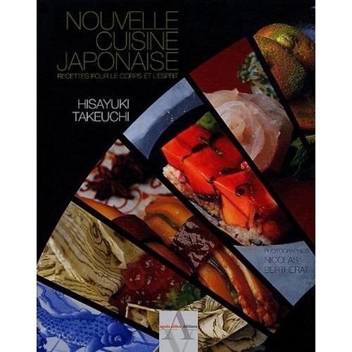 nouvelle cuisine japonaise recettes pour le corps et l 39 esprit de hisayuki takeuchi. Black Bedroom Furniture Sets. Home Design Ideas