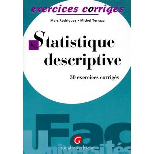 Statistique Descriptive - 30 Exercices Corrigés de Marc ...