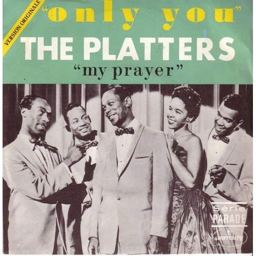 Only You My Prayer Version Originale The Platters 45