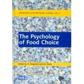 The Psychology Of Food Choice de Shepherd, R.