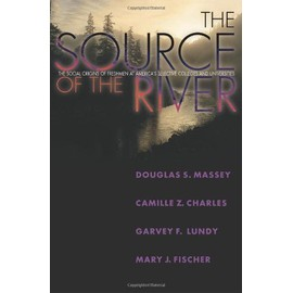 The Source Of The River : The Social Origins Of Freshmen At America's Selective Colleges And Universities de Douglas S Ma