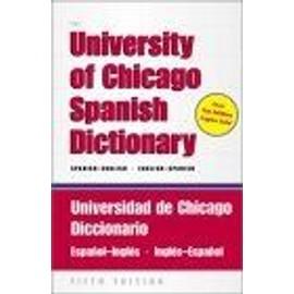 The University Of Chicago Spanish Dictionary, Fifth Edition, Spanish-English, English-Spanish : Universidad De Chicago Diccionario Espanol-Ingles, Ingles-E de David Pharies