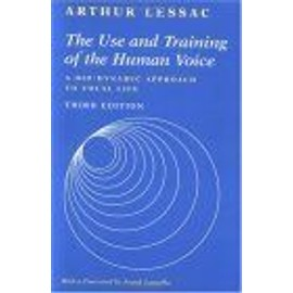 The Use And Training Of The Human Voice : A Bio-Dynamic Approach To Vocal Life de Arthur Lessa