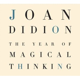 The Year Of Magical Thinking de Joan Didion