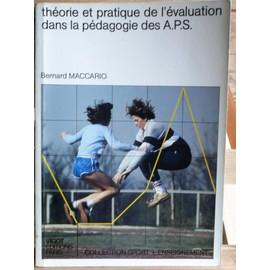 Th�orie Et Pratique De L'�valuation Dans La P�dagogie Des Aps de bernard maccario