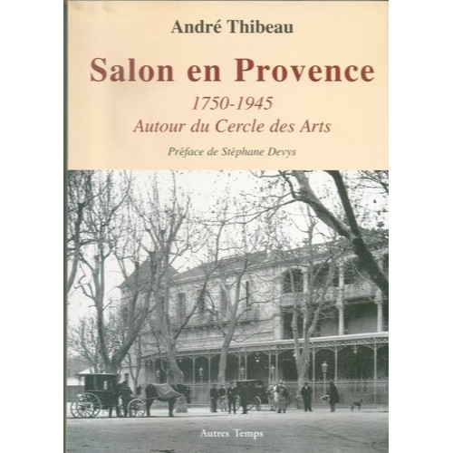 Salon en provence 1750 1945 autour du cercle des arts for Salon en provence