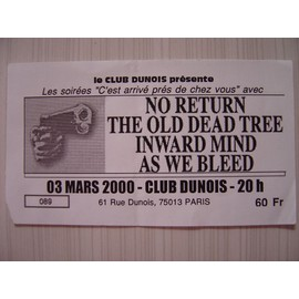 Ticket Place Concert No Return + The Old Dead Tree - Paris, Club Dunois - 3 Mars 2000
