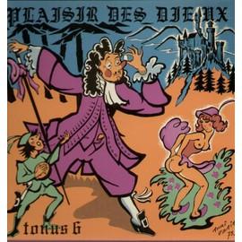 Plaisir Des Dieux Tonus 6 - Le Camp De Chalons, La Chanson De Lourcines, La Chanson De Bicetre, La Chanson De L'hotel-Dieu, Il