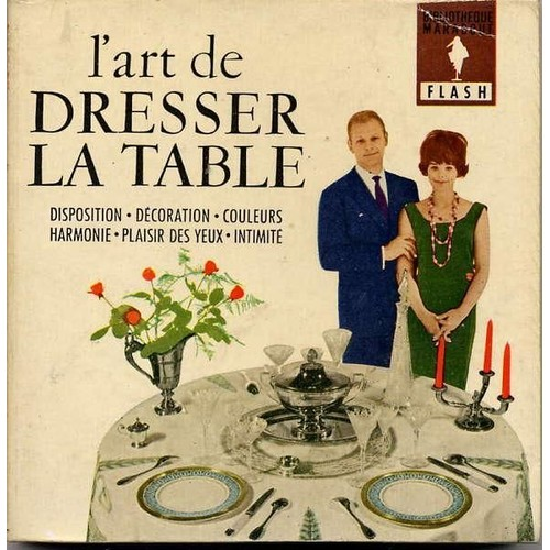 l 39 art de dresser la table disposition d coration. Black Bedroom Furniture Sets. Home Design Ideas