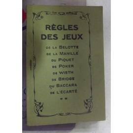 R�gles Des Jeux (Belotte, Manille, Piquet, Poker, Whist, Bridge, Baccara, L'ecart�) de Tourel