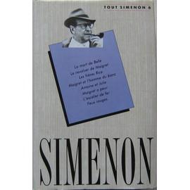 - Tout-Simenon-Tome-6-La-Mort-De-Belle-Le-Revolver-De-Maigret-Les-Freres-Rico-Maigret-Et-L-homme-Du-Banc-Antoine-Et-Julie-Maigret-A-Peur-L-escalier-De-Fer-Feux-Rouges-Livre-856770836_ML