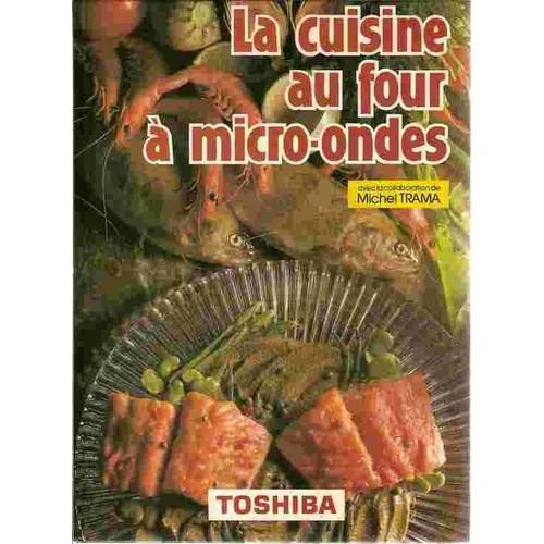 La cuisine au four micro ondes de michel trama format - Cuisine au micro onde livre ...