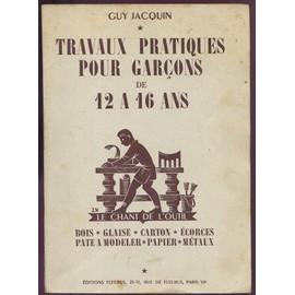 Travaux Pratiques Pour Garcons De 12a 16 Ans Le Chant De L Outil de guy jacquin