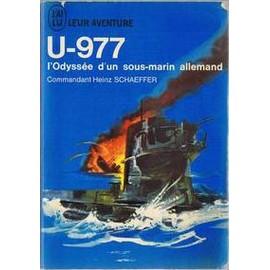 U-977 - L'odyss�e D'un Sous-Marin Allemand de Schaeffer, Commandant Heinz