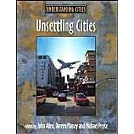 Unsettling Cities: Movement/Settlement de John Allen